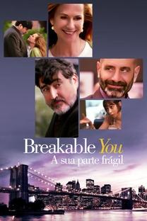 Breakable You: A Sua Parte Frágil - Poster / Capa / Cartaz - Oficial 2