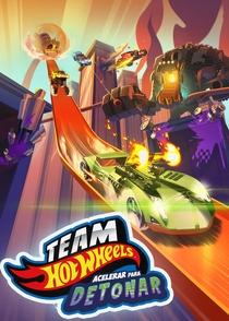 Team Hot Wheels - Acelerar para Detonar - Poster / Capa / Cartaz - Oficial 1