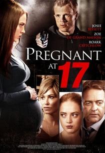 Pregnant at 17 - Poster / Capa / Cartaz - Oficial 1