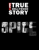 E! True Hollywood Story: The Spice Girls (E! True Hollywood Story: The Spice Girls)