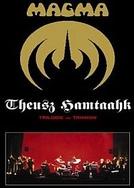 Theusz Hamtaahk - Trilogie au Trianon (Theusz Hamtaahk - Trilogie au Trianon)