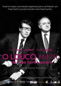 O Louco Amor de Yves Saint Laurent - Poster / Capa / Cartaz - Oficial 1