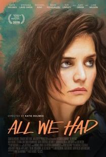 All We Had - Poster / Capa / Cartaz - Oficial 1