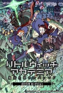 Little Witch Academia: Mahou Shikake no Parade - Poster / Capa / Cartaz - Oficial 5