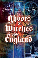 Fantasmas e bruxas de olde Inglaterra (Ghosts & Witches of Olde England)