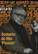 "Scénario du film Passion (Scénario du film ""Passion"")"