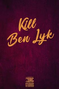 Kill Ben Lyk - Poster / Capa / Cartaz - Oficial 1
