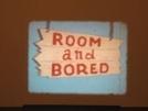 Vivendo Num Buraco (Room and Bored)
