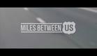 Miles Between Us - Official Trailer (2017)