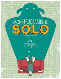 Monstruosamente Solo  - Poster / Capa / Cartaz - Oficial 1