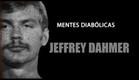 JEFFREY DAHMER   MENTES DIABÓLICAS #1