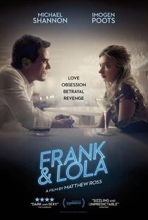 Frank & Lola: Amor Obsessivo - Poster / Capa / Cartaz - Oficial 1