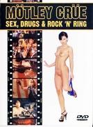 Mötley Crüe Sex, Drugs & Rock 'N' Ring (Mötley Crüe Sex, Drugs & Rock 'N' Ring)
