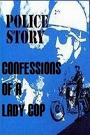 Dramas de Uma Policial (Police Story: Confessions of a Lady Cop)