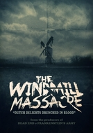 O Massacre do Moinho (The Windmill Massacre)