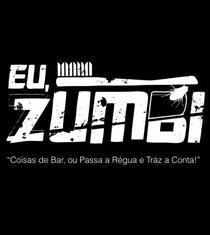 """Eu Zumbi - """"Coisas de Bar, ou Passa a Régua e Tráz a Conta"""" - Poster / Capa / Cartaz - Oficial 1"""