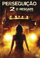 Perseguição 2 - O Resgate (Joy Ride : Dead Ahead)