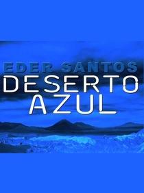 Deserto Azul - Poster / Capa / Cartaz - Oficial 2