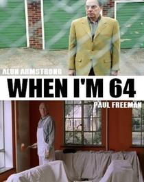 When I'm 64 - Poster / Capa / Cartaz - Oficial 1