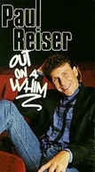 Paul Reiser Out on a Whim  (Paul Reiser Out on a Whim )