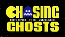 Chasing Ghosts: Beyond the Arcade (Chasing Ghosts: Beyond the Arcade)
