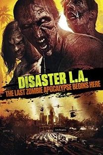 Desastre: O Último Apocalipse Zumbi - Poster / Capa / Cartaz - Oficial 1