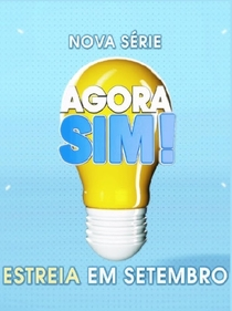 Agora Sim! (1ª Temporada) - Poster / Capa / Cartaz - Oficial 2