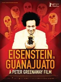 Que Viva Eisenstein! - 10 Dias que Abalaram o México - Poster / Capa / Cartaz - Oficial 1