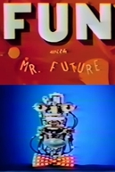 Fun with Mr. Future (Fun with Mr. Future)