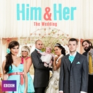 Him & Her (4ª Temporada) (Him & Her: The Wedding )