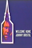 A Volta de Johnny Bristol (Welcome Home, Johnny Bristol)