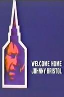A Volta de Johnny Bristol (Welcome Home, Johnny Bristol)
