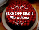 Bake Off Brasil - Mão na Massa (4ª Temporada) (Bake Off Brasil - Mão na Massa (4ª Temporada))
