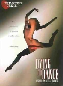 Dying to Dance - Poster / Capa / Cartaz - Oficial 1