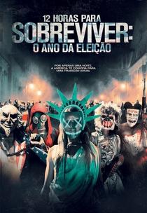 12 Horas Para Sobreviver - O Ano da Eleição - Poster / Capa / Cartaz - Oficial 8
