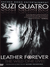 Suzi Quatro - Leather Forever, The Wild One Live! - Poster / Capa / Cartaz - Oficial 1