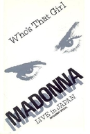 Madonna - Who's That Girl - Live Japan (Who's That Girl Tour)