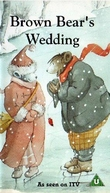 Brown Bear's Wedding  (Brown Bear's Wedding )