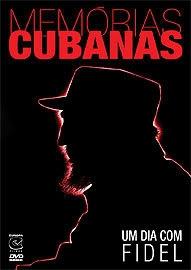 Memórias Cubanas: Um Dia com Fidel - Poster / Capa / Cartaz - Oficial 1