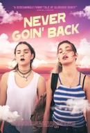 Never Goin' Back (Never Goin' Back)