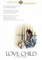 Liberdade Para Amar - Uma História Real (Love Child)