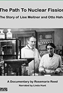 Lise Meitner e Otto Hahn: A História da Fissão Nuclear (The Path to Nuclear Fission: The Story of Lise Meitner and Otto Hahn)