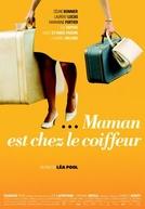 Mamãe foi ao Cabeleireiro (Maman Est Chez le Coiffeur)