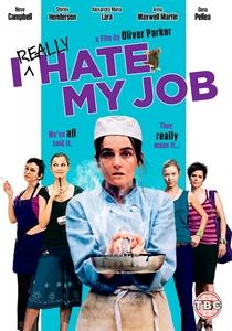 Eu Realmente Odeio o Meu Trabalho  - Poster / Capa / Cartaz - Oficial 2