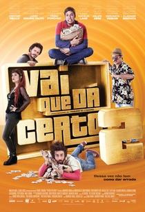 Vai Que dá Certo 2 - Poster / Capa / Cartaz - Oficial 2