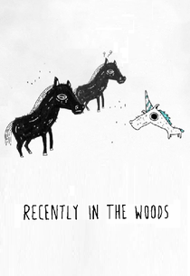 Recently In The Woods - Poster / Capa / Cartaz - Oficial 1