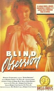 Cega Obsessão - Poster / Capa / Cartaz - Oficial 1