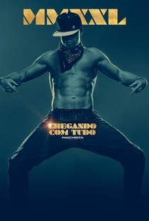 Magic Mike XXL - Poster / Capa / Cartaz - Oficial 3