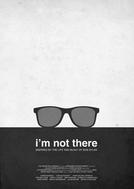 Não Estou Lá (I'm Not There)