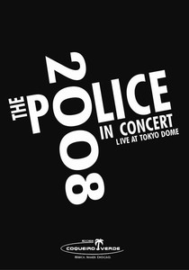 The Police - In Concert Live At Tokyo Dome 2008 - Poster / Capa / Cartaz - Oficial 1